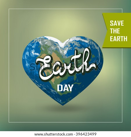 Poster with Earth day. Earth in heart shape with America continent. Vector illustration of our planet. Earth day is celebrated April 22. Earth day illustration concept vector.EPS10 - stock vector