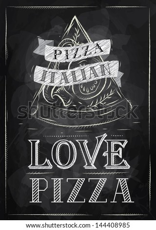Poster with pizza and a slice of pizza with the inscription Italian pizza, love pizza stylized drawing with chalk on the blackboard - stock vector