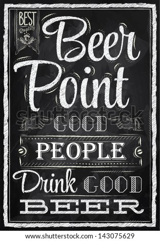 Poster with the words in chalk Point Beer good people drink good beer Lettering - stock vector