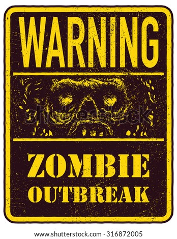 Poster Zombie Outbreak. Sign board with zombie face, hand-written fonts, words Zombie Outbreak Leave. Vector illustration. Eps8 - stock vector