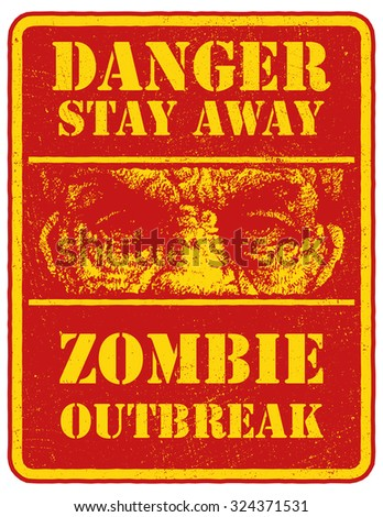 Poster Zombie. Sign board with zombie face, words Zombie Outbreak Leave. Vector illustration. Eps8 - stock vector