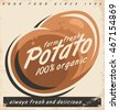 Potatoes retro label design with farm fresh organic potato on old paper texture. Promotional vector poster concept for agricultural industry or grocery store.