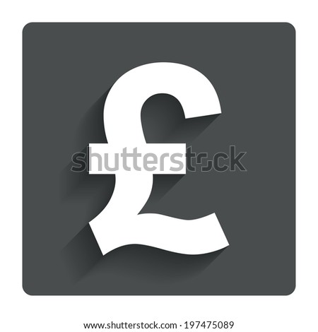 Pound sign icon. GBP currency symbol. Money label. Gray flat button with shadow. Modern UI website navigation. Vector