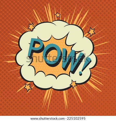 Pow.  Comic speech bubble.  Vector illustration, cartoon, pop-art, EPS 8. - stock vector