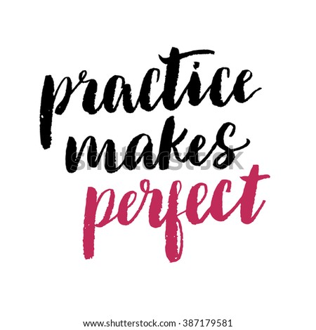 practice makes perfect stock images royalty images vectors  practice makes perfect print modern brush lettering style