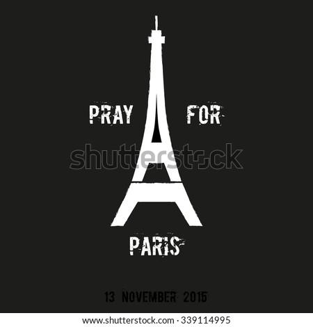 Pray for Paris Sympathy 13 November 2015 vector illustration - stock vector
