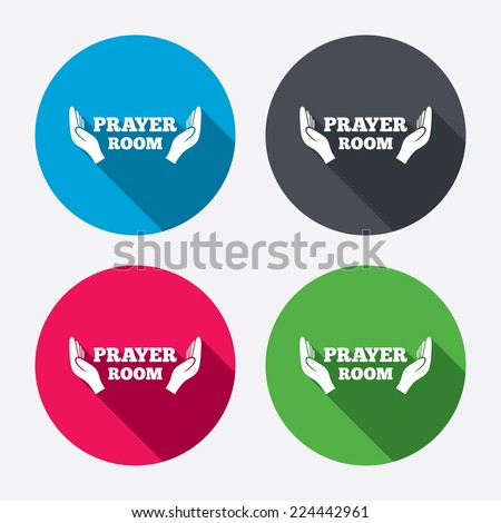 Prayer room sign icon. Religion priest faith symbol. Pray with hands. Circle buttons with long shadow. 4 icons set. Vector - stock vector