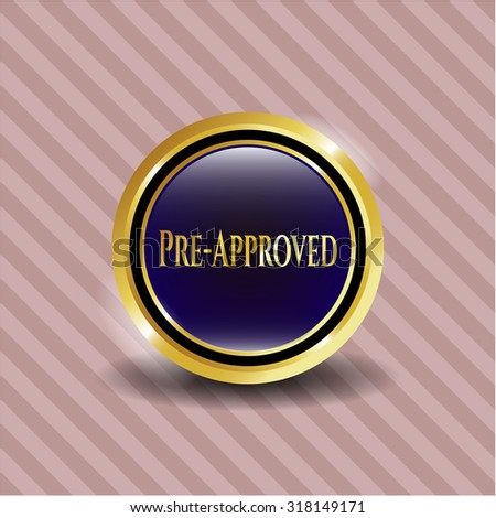 Pre-Approved gold badge - stock vector