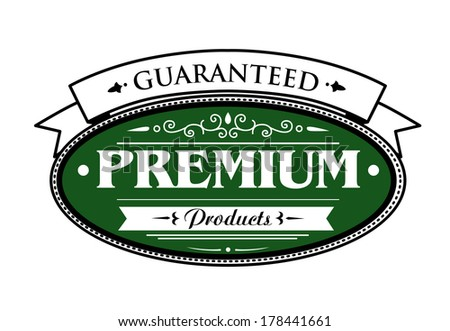Premium guaranteed products label vector design in green with an oval cartouche surmounted by a ribbon banner containing text, on white