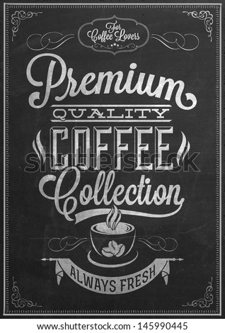 Premium Quality Coffee Collection Typography Background On Chalkboard - stock vector