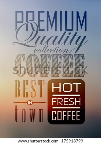 Premium quality coffee collection typography on blur background