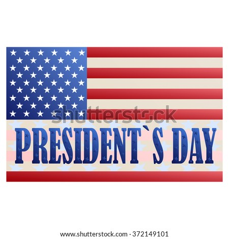 Presidents' Day, the American flag, with the words  and congratulations