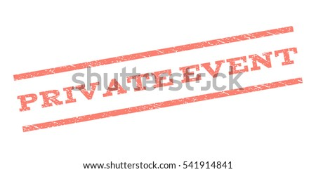 Private Event watermark stamp. Text tag between parallel lines with grunge design style. Rubber seal stamp with dust texture. Vector color ink imprint on a white background.