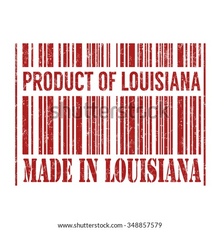 Product of Louisiana, made in Louisiana barcode grunge rubber stamp on white background, vector illustration - stock vector