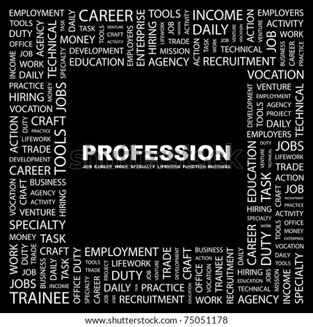 PROFESSION. Word collage on black background. Vector illustration. Illustration with different association terms.