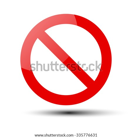 Prohibition no symbol, warning and stop sign - vector illustration - stock vector