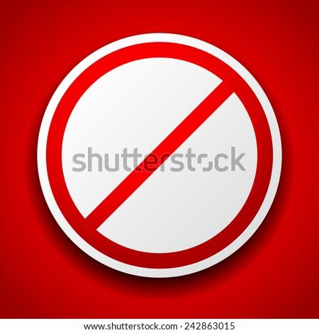 Prohibition sign image on red for no entry, no entrance, wrong way or banning concepts. - stock vector
