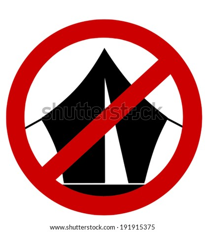 Prohibition sign  - must not build tent here