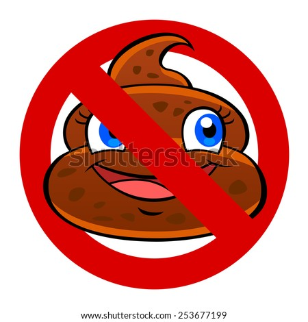 Prohibition sign with a funny cartoon poo. - stock vector