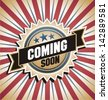 Promotional vector label. Retro background with promotional message. Vintage banner with coming soon text. - stock