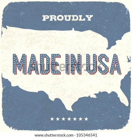 Proudly Made in USA. Vintage Background, Vector, EPS10. - stock vector