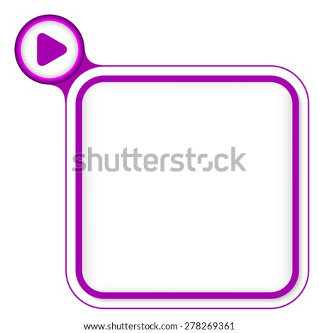 Purple frame for your text and play symbol - stock vector