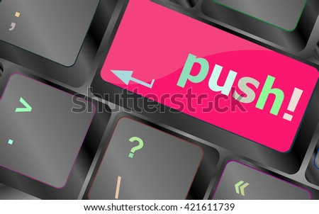 push key on computer keyboard, business concept vector keyboard key. keyboard button. Vector illustration - stock vector