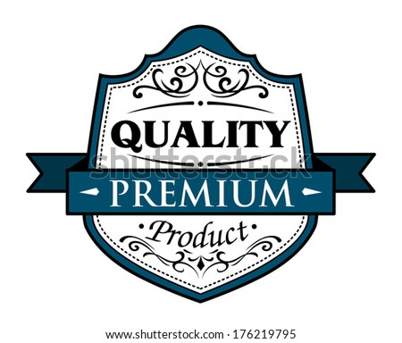 Quality premium product with a ribbon banner and text in a shield assuring the buyer that merchandise is guaranteed the best quality - stock vector