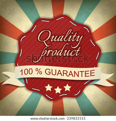 Quality product, one hundred guarantee vector label - stock vector