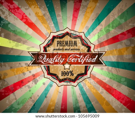 Quality vintage label for premium product with old fashined and distressed style. - stock vector