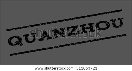 Quanzhou watermark stamp. Text caption between parallel lines with grunge design style. Rubber seal stamp with dust texture. Vector black color ink imprint on a gray background.