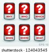 Question mark icon set. Vector buttons: why, who, which, when, where, what - stock vector