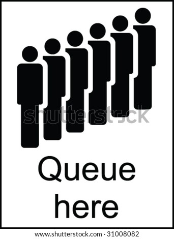 Queue Here Public Information Sign - stock vector
