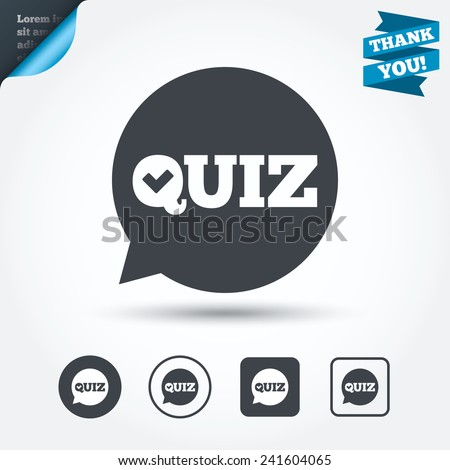 Quiz check in speech bubble sign icon. Questions and answers game symbol. Circle and square buttons. Flat design set. Thank you ribbon. Vector - stock vector
