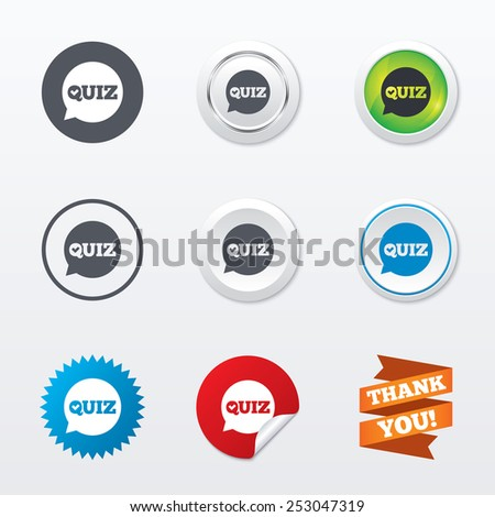 Quiz check in speech bubble sign icon. Questions and answers game symbol. Circle concept buttons. Metal edging. Star and label sticker. Vector