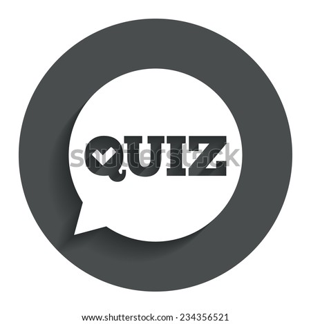 Quiz check in speech bubble sign icon. Questions and answers game symbol. Gray flat button with shadow. Modern UI website navigation. Vector - stock vector
