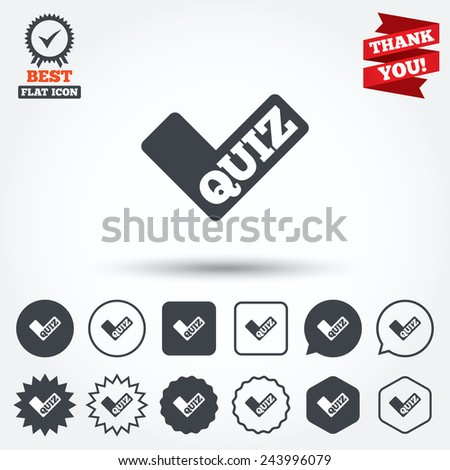Quiz check sign icon. Questions and answers game symbol. Circle, star, speech bubble and square buttons. Award medal with check mark. Thank you. Vector - stock vector
