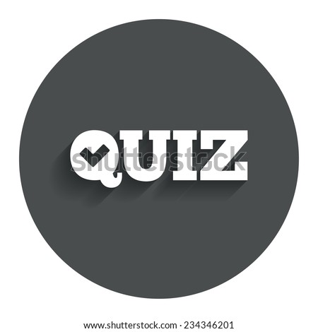 Quiz check sign icon. Questions and answers game symbol. Gray flat button with shadow. Modern UI website navigation. Vector - stock vector