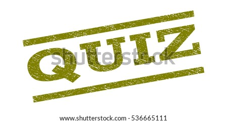 Quiz watermark stamp. Text caption between parallel lines with grunge design style. Rubber seal stamp with dust texture. Vector olive color ink imprint on a white background.