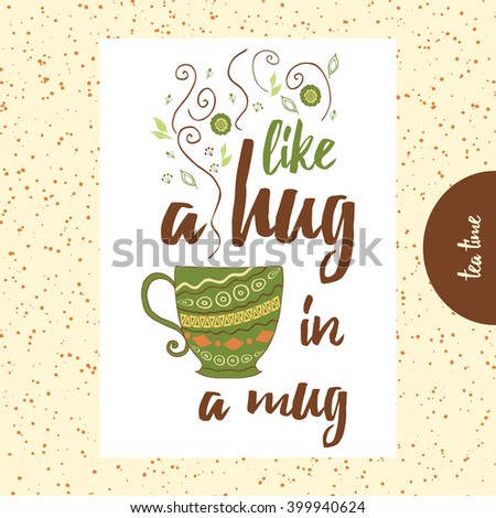 Quote About Tea Or Coffee. Like A Hug On Mug. Hand Painted Cup With
