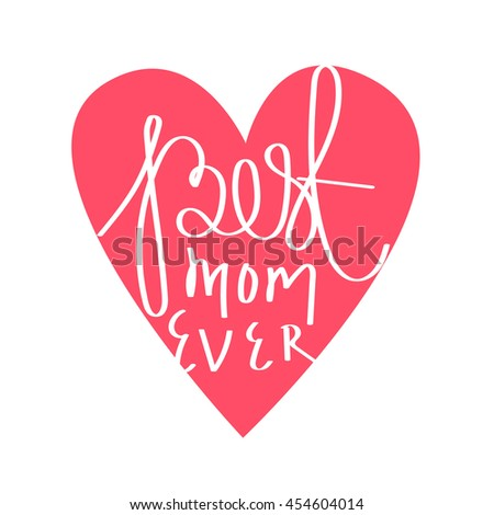 Quote Best Mom Ever Excellent Holiday Stock Vector 454604014 ...