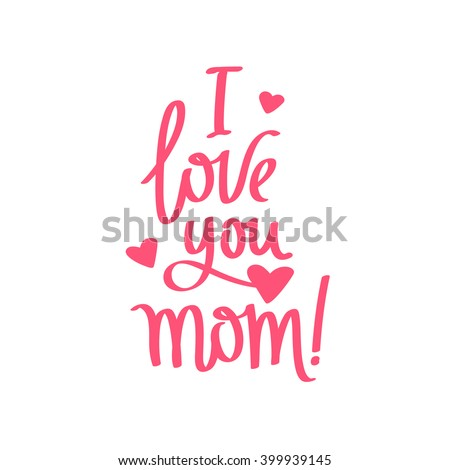 I Love You Mom Stock Images, Royalty-Free Images & Vectors ...