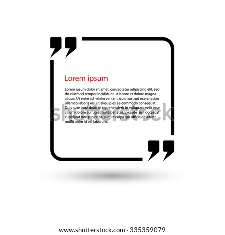 Quote speech bubble. Frame for text square. Text box vector - stock vector
