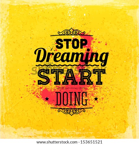 """Quote Typographical Background, vector design. """"Stop dreaming start doing"""" - stock vector"""