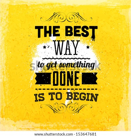 """Quote Typographical Background, vector design. """"The best way to get something done is to begin"""" - stock vector"""