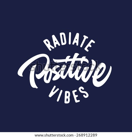Radiate positive vibes hand lettered vintage t shirt graphics. Typographic old school fashion print poster design, vector illustration. - stock vector