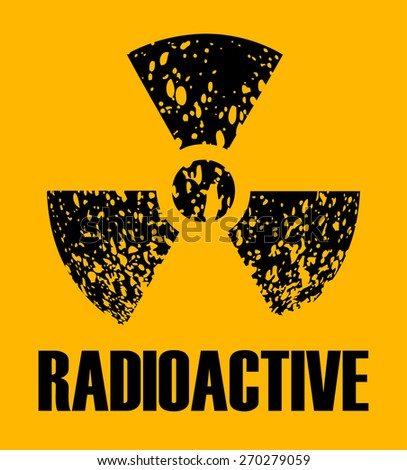 Radioactive Sign Grunge Poster, Vector Illustration. - stock vector