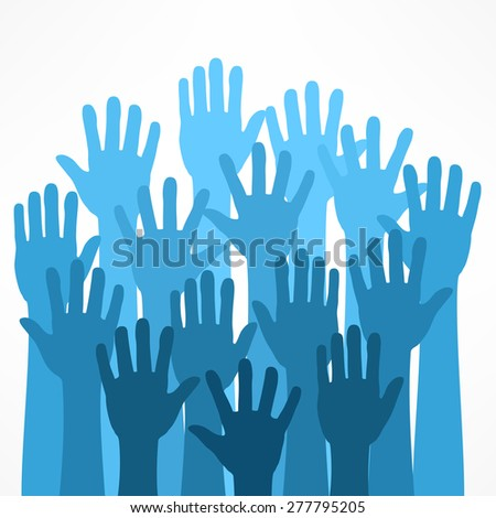 Raised hands on white, vector illustration - stock vector