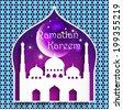 Ramazan Kareem Greeting card / Mosque and crescent moon with stars Ramazan Kareem on Islamic pattern Background / paper craft style  - stock vector