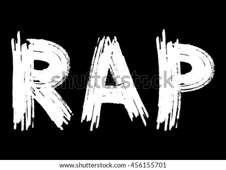 Rap inscription on a black background. Smears white rough brush. Grunge sketch. - stock vector
